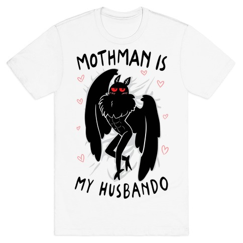 Mothman Is My Husbando T-Shirt