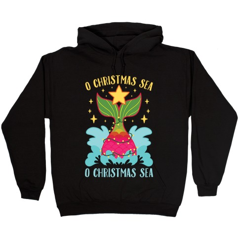 O Christmas Sea, O Christmas Sea Hooded Sweatshirt