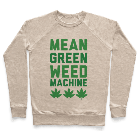 Mean Green Weed Machine Pullover