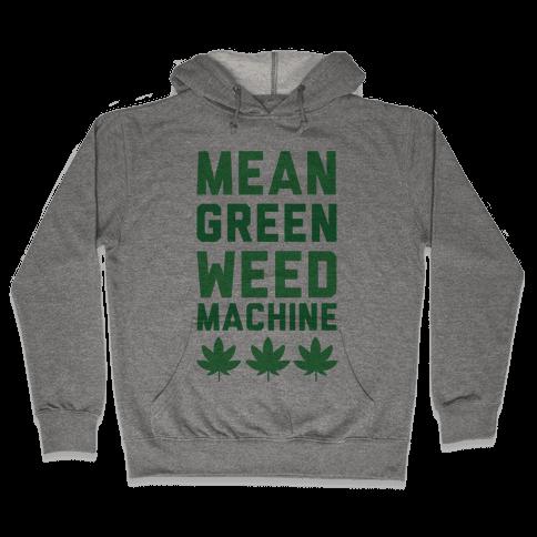 Mean Green Weed Machine Hooded Sweatshirt
