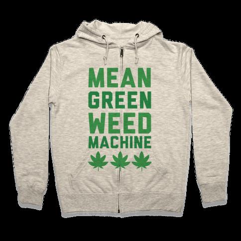 Mean Green Weed Machine Zip Hoodie