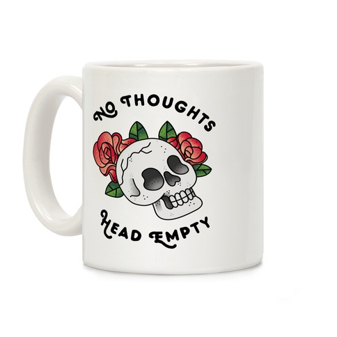No Thoughts, Head Empty Coffee Mug