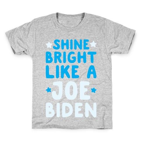 Shine Bright Like A Joe Biden Kids T-Shirt