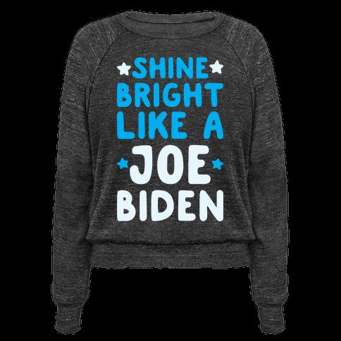 Shine Bright Like A Joe Biden