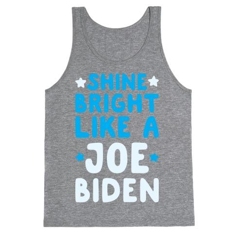 Shine Bright Like A Joe Biden Tank Top