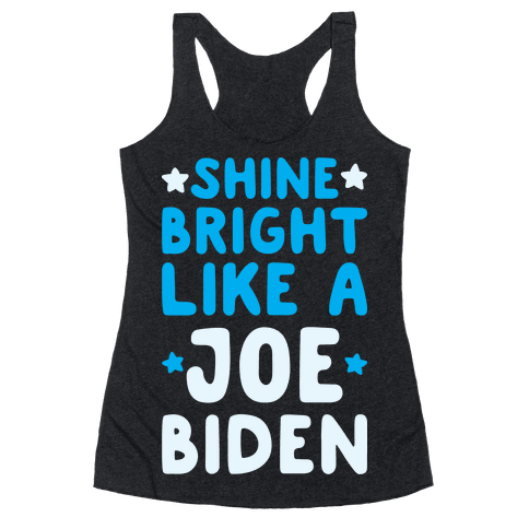 Shine Bright Like A Joe Biden Racerback Tank Top