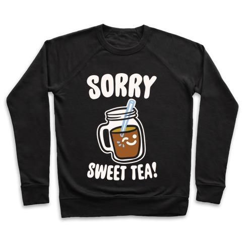Sorry Sweet Tea Parody White Print Pullover