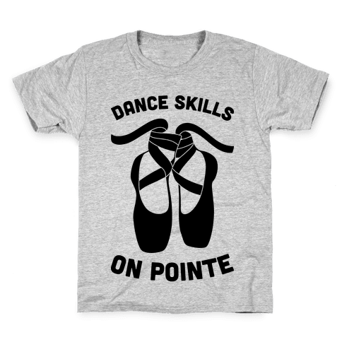 Dance Skills On Pointe Kids T-Shirt