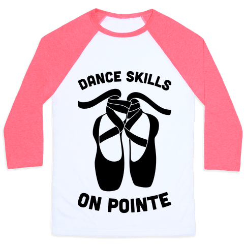 Dance Skills On Pointe Baseball Tee