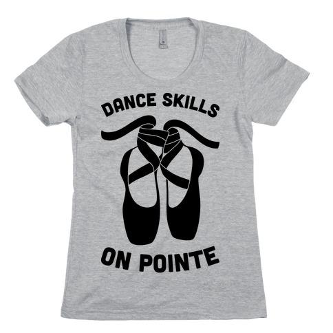 Dance Skills On Pointe Womens T-Shirt