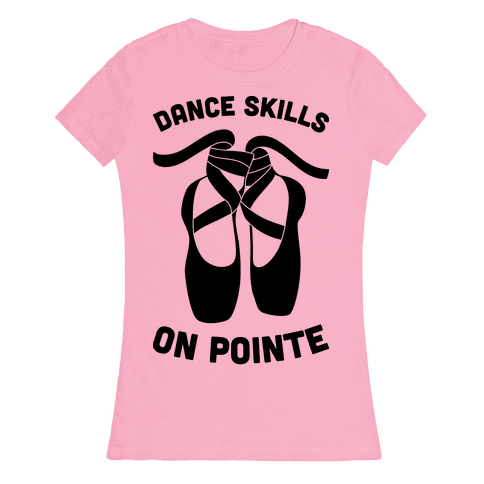 Dance Skills On Pointe Womens T-Shirt