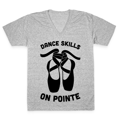 Dance Skills On Pointe V-Neck Tee Shirt