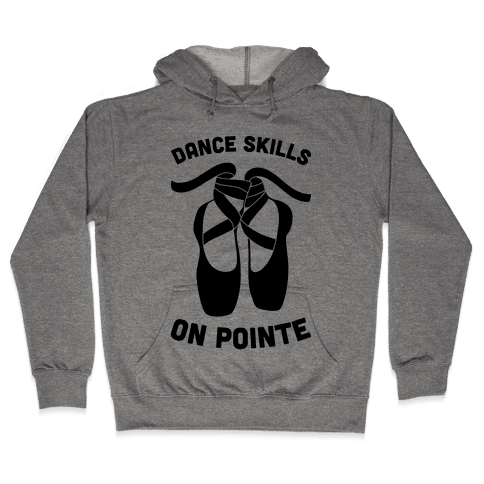 Dance Skills On Pointe Hooded Sweatshirt