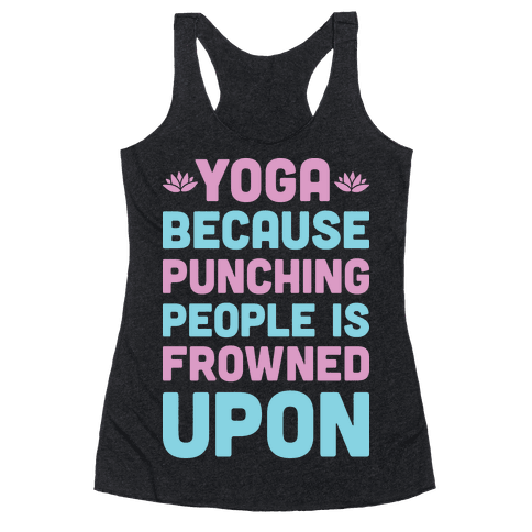 Yoga Because Punching People Is Frowned Upon