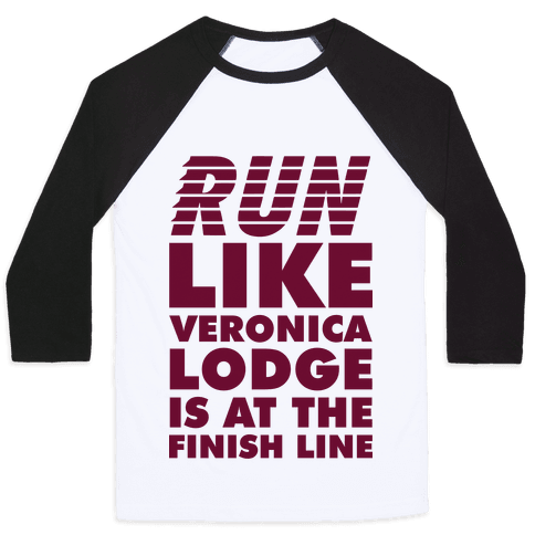 Run Like Veronica is at the Finish Line Baseball Tee