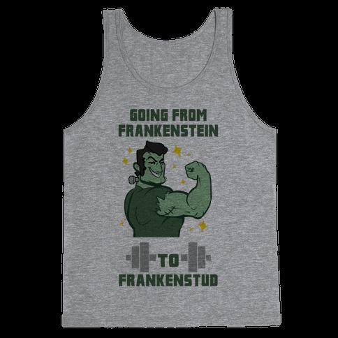 Going from Frankenstein to Frankenstud! Tank Top