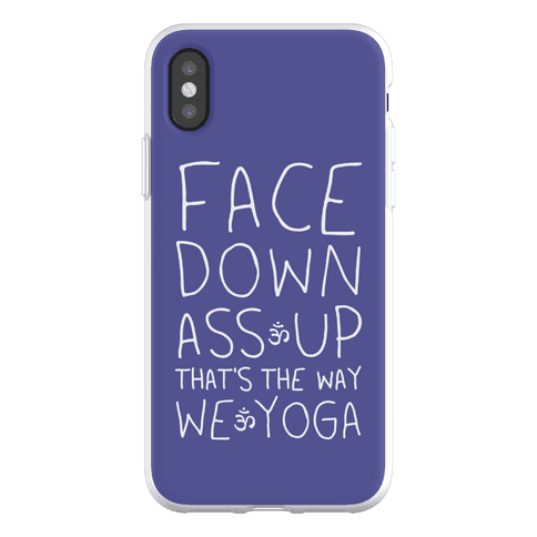 Face Down Ass Up That's The Way We Yoga Phone Flexi-Case