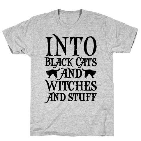 Into Black Cats and Witches and Stuff Parody Mens T-Shirt