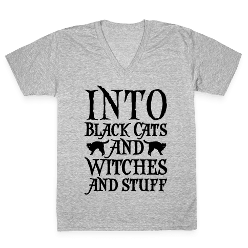 Into Black Cats and Witches and Stuff Parody V-Neck Tee Shirt