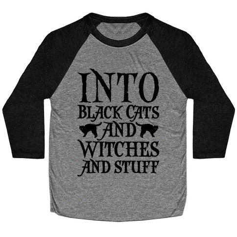 Into Black Cats and Witches and Stuff Parody Baseball Tee