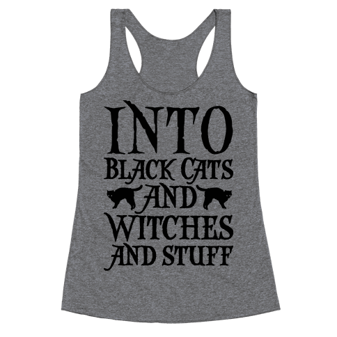 Into Black Cats and Witches and Stuff Parody Racerback Tank Top
