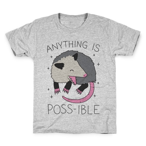 Anything Is Poss-ible Opossum Kids T-Shirt