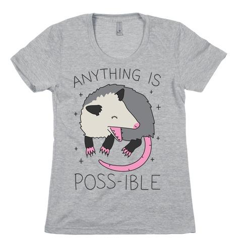 Anything Is Poss-ible Opossum Womens T-Shirt
