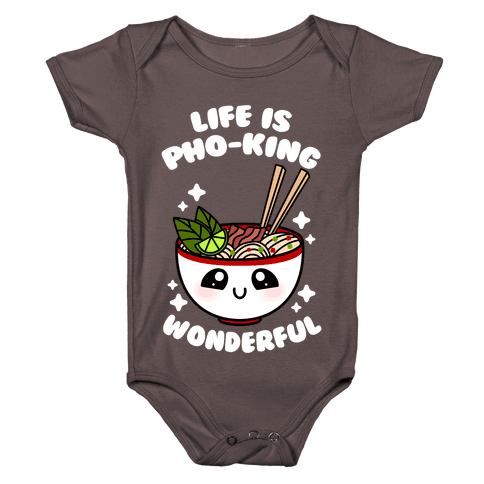 Life Is Pho-King Wonderful Baby One-Piece