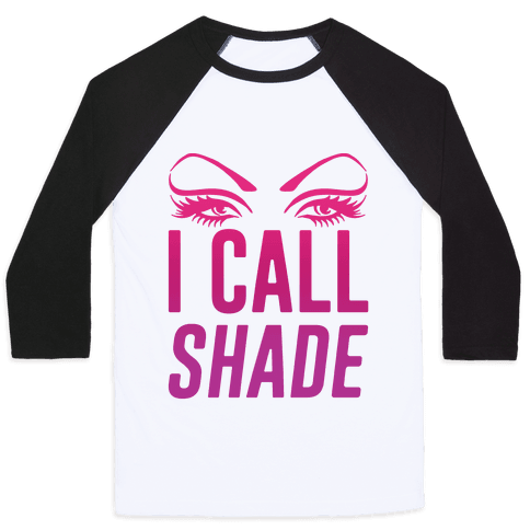 I Call Shade Baseball Tee