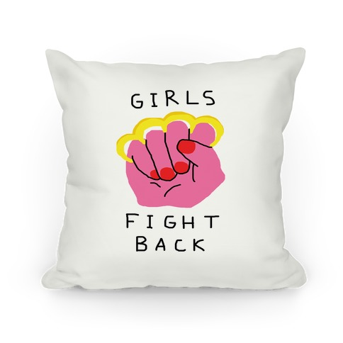 Girls Fight Back Pillow
