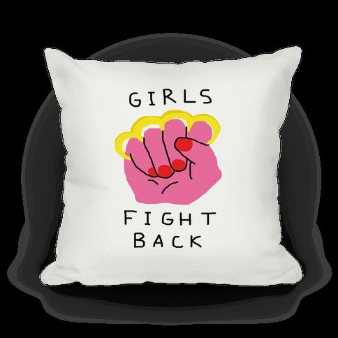 Girls Fight Back Pillow