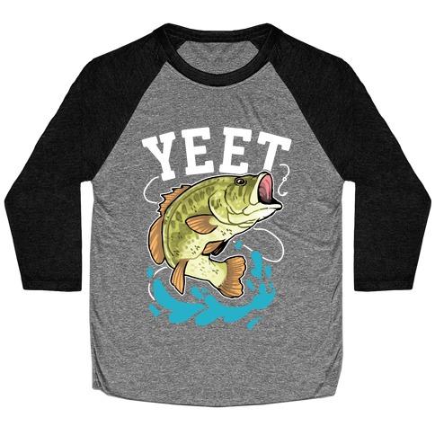 Yeet Bass Fishing Baseball Tee