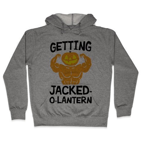 Getting Jacked-O-Lantern Hooded Sweatshirt