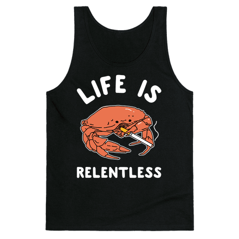Life is Relentless Tank Top