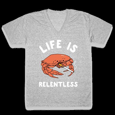 Life is Relentless V-Neck Tee Shirt