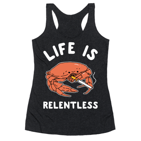 Life is Relentless Racerback Tank Top