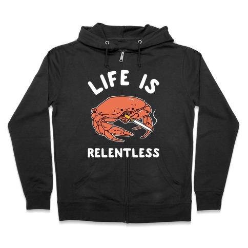 Life is Relentless Zip Hoodie