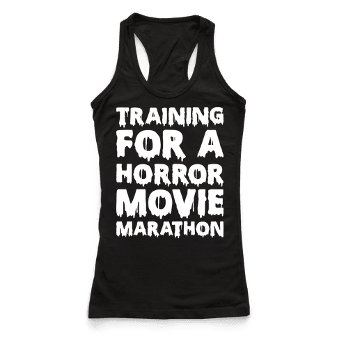 Training For A Horror Movie Marathon
