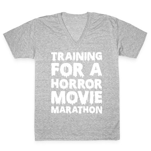 Training For A Horror Movie Marathon V-Neck Tee Shirt