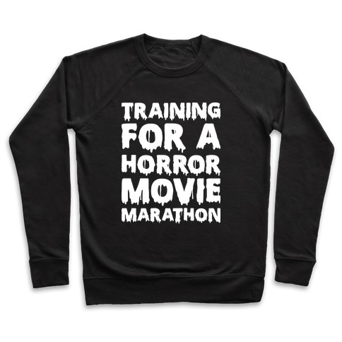 Training For A Horror Movie Marathon Pullover