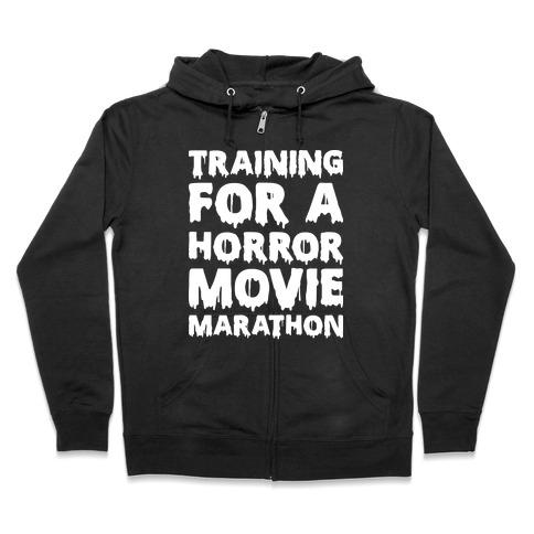 Training For A Horror Movie Marathon Zip Hoodie