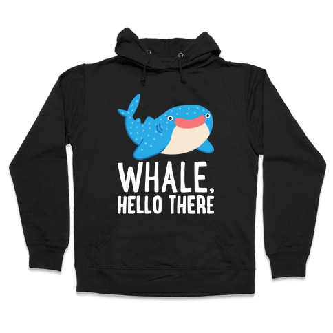 Whale, Hello There Hooded Sweatshirt