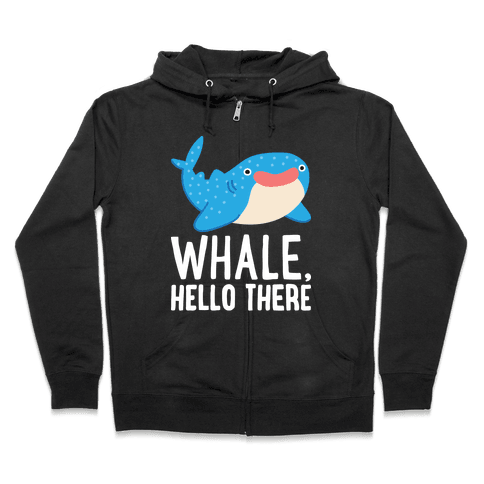 Whale, Hello There Zip Hoodie