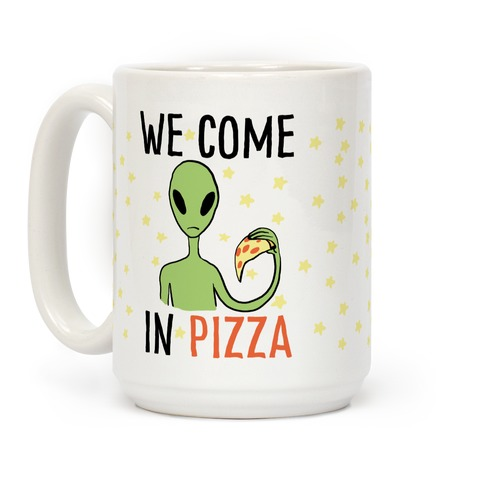 We Come in Pizza Coffee Mug