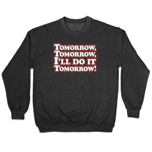 Tomorrow Tomorrow I'll Do It Tomorrow Parody White Print Pullover