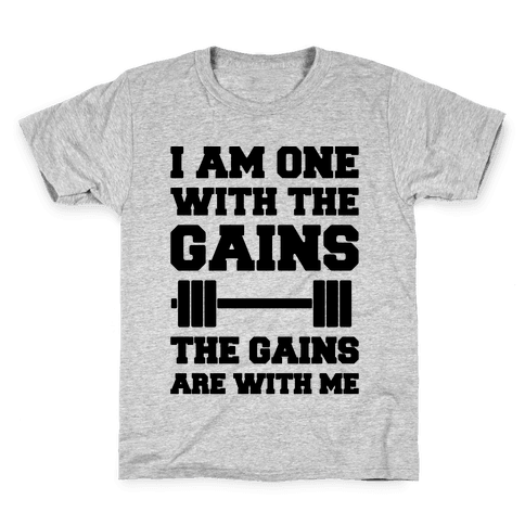 I Am One With The Gains The Gains Are With Me Parody Kids T-Shirt