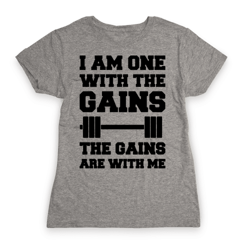 I Am One With The Gains The Gains Are With Me Parody Womens T-Shirt