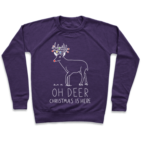 Oh Deer Christmas Is Here Pullover