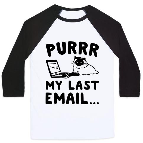 Purrr My Last Email Cat Parody Baseball Tee