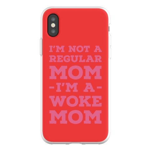 I'm Not a Regular Mom I'm a Woke Mom Phone Flexi-Case